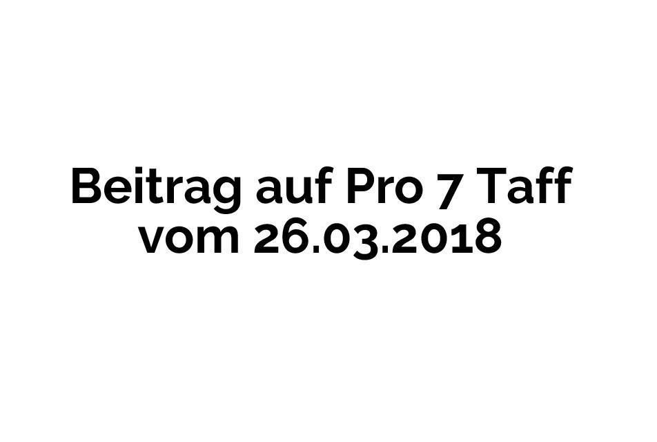 Pro 7 Taff 26.03.2018