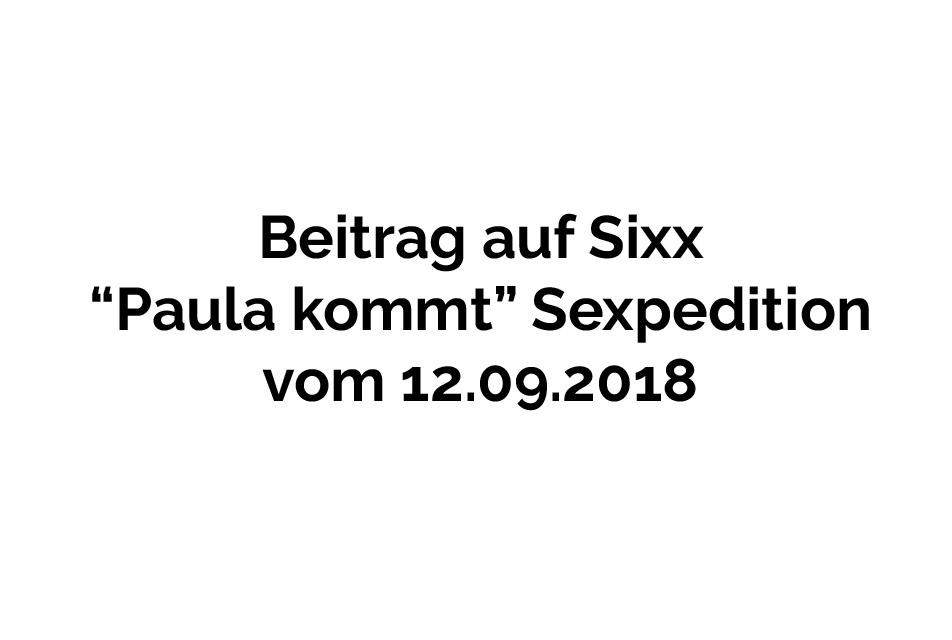 "Sixx ""Paula kommt"" Sexpedition 12.09.2018"