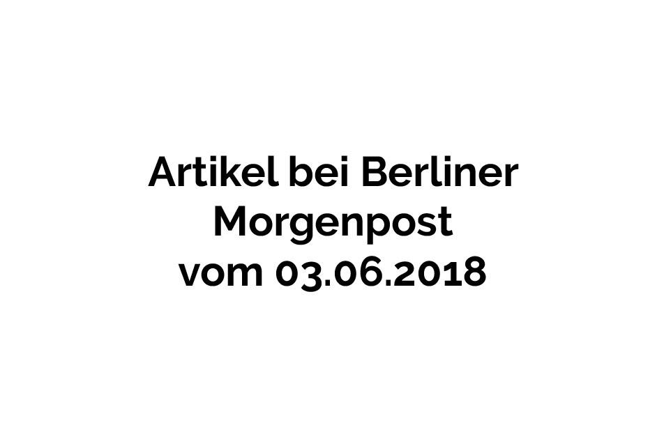 Berliner Morgenpost 03.06.2018