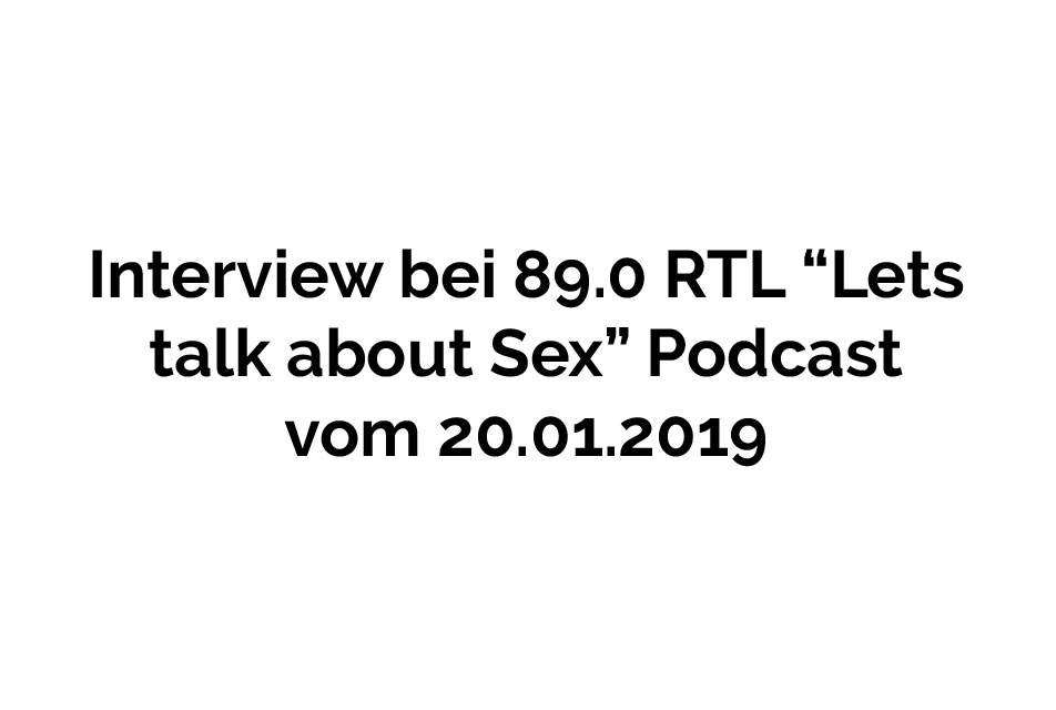 "89.0 RTL ""Lets talk about Sex"" Podcast  vom 20.01.2019"
